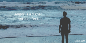Anger is a signal, not a defect.