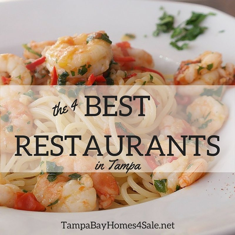 4 Best Restaurants in Tampa - Tampa Bay Homes for Sale