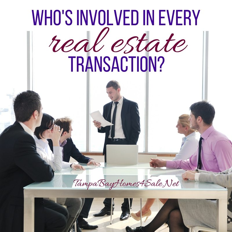 Who's Involved in Every Real Estate Transaction - Tampa Bay Homes for Sale