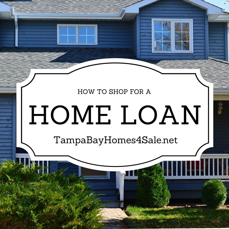 how to shop for a home loan - tampa bay homes for sale