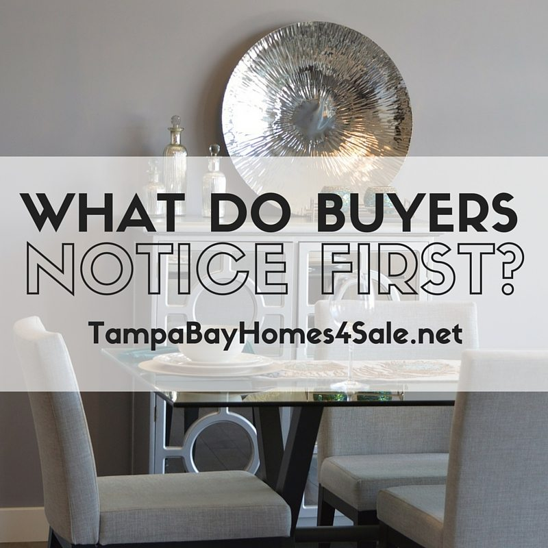 what do buyers notice first - sell your house tampa bay