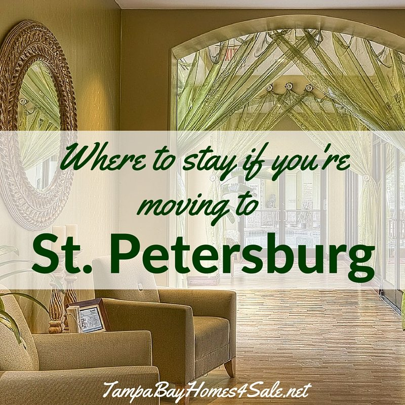 Where to Stay if You're Moving to St. Petersburg, FL - St. Pete Homes for Sale
