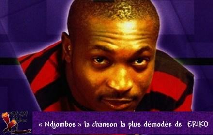 « Ndjombos » la chanson la plus démodée de ERIKO