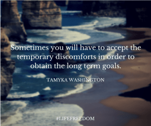 Sometimes you will have to accept the discomforts