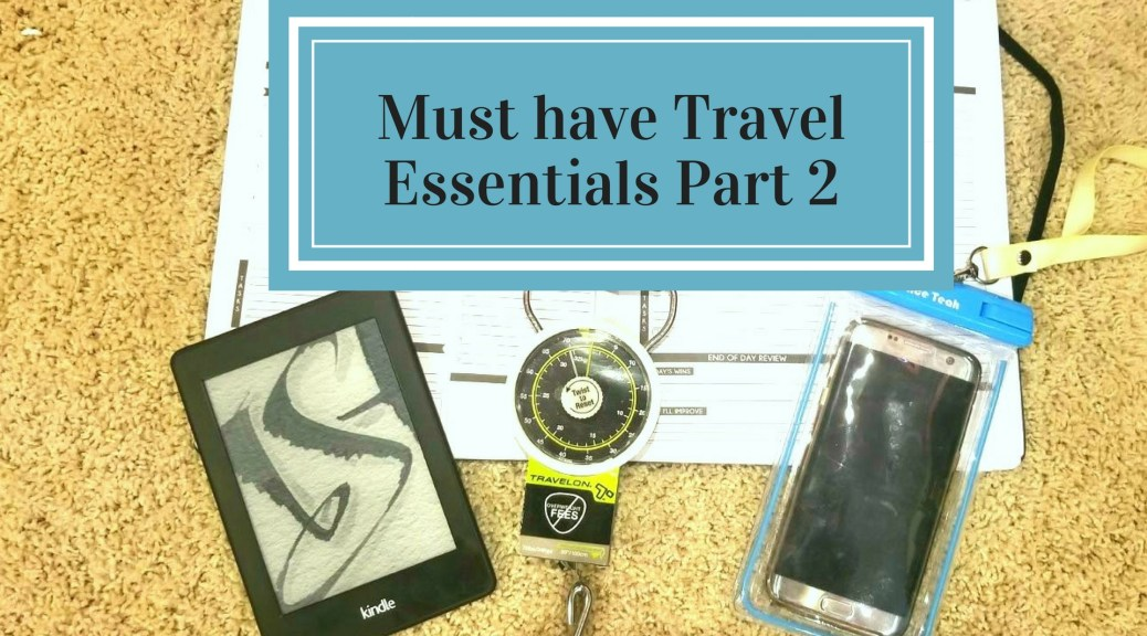 Must Have Travel Essentials Part 2