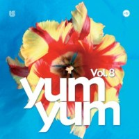YUM YUM Vol. 8 w/ Schu & Not:fx