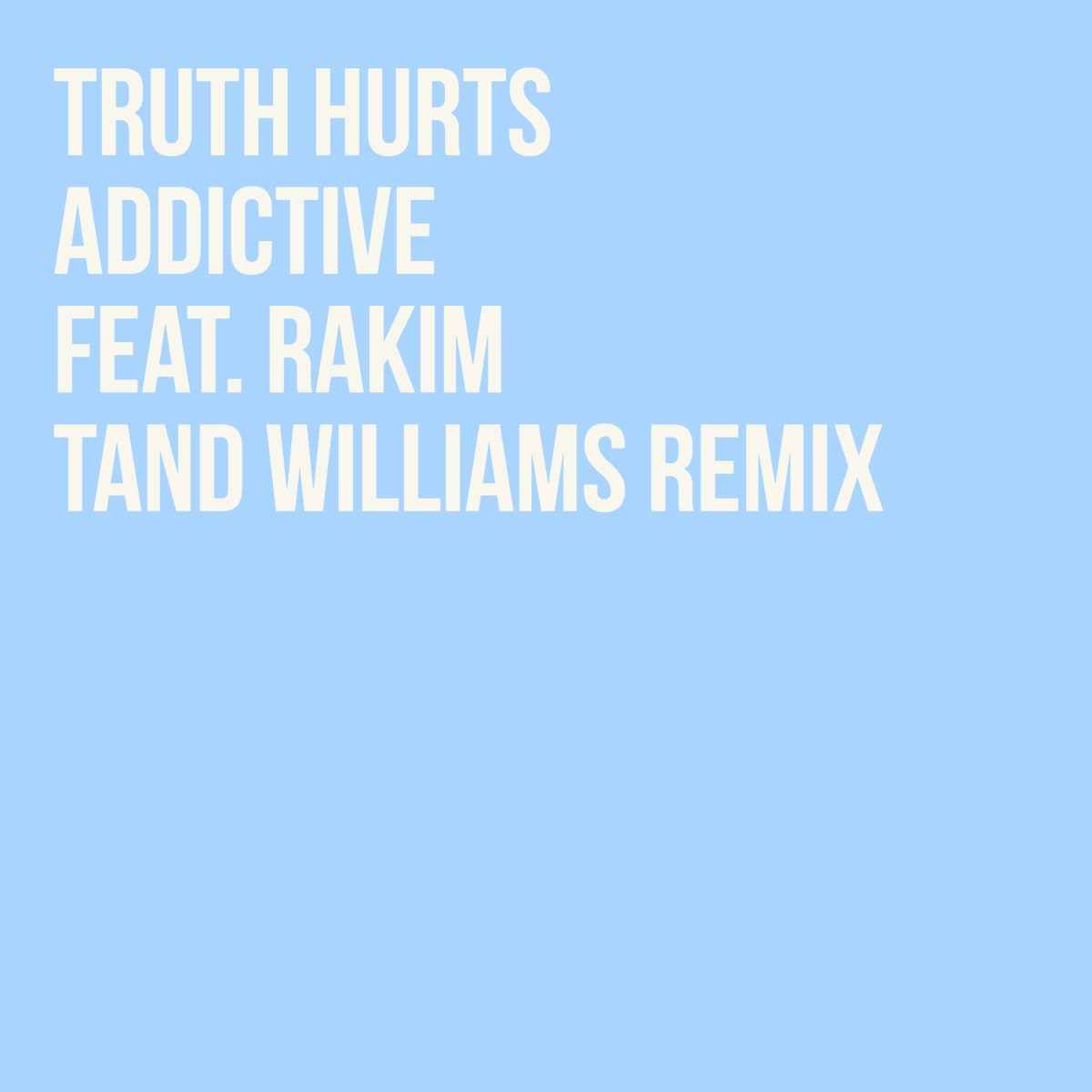 Truth Hurts - Addictive feat. Rakim (Tand Williams Remix)