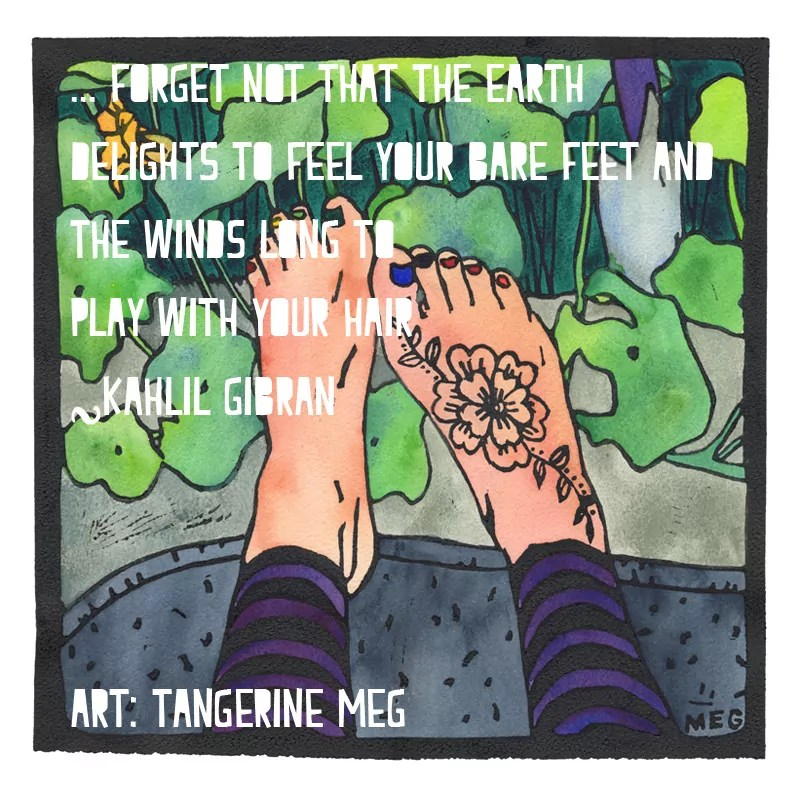 Lino print of bare henna-d feet by the nasturtium patch paired with Kahlil Gibran quote
