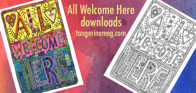 """Red watercolour background with pale yellow type reading """"All Welcome Here downloads tangerinemeg.com"""". On left side is a colourful All Welcome Here illustrated poster. On right side is an illustrated colouring page with just black drawing on white background. Both poster and colouring page have much pattern and line work."""