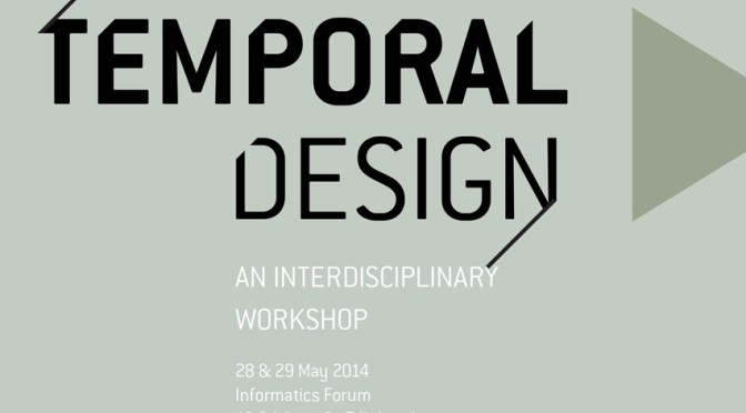 Presentation at 'Temporal Design: an Interdisciplinary Workshop'