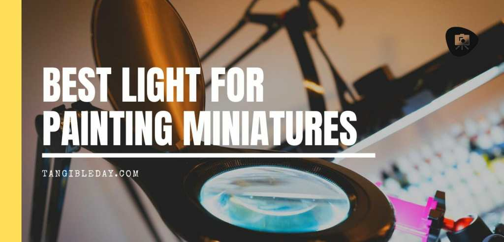 13 Best Lights for Painting Miniatures and Models - Best lamp for miniature painting - hobby lamp - hobby light - best miniature painting lamp - hobby lamps - desk lamp for hobbies - lights for miniature painting and hobby - banner