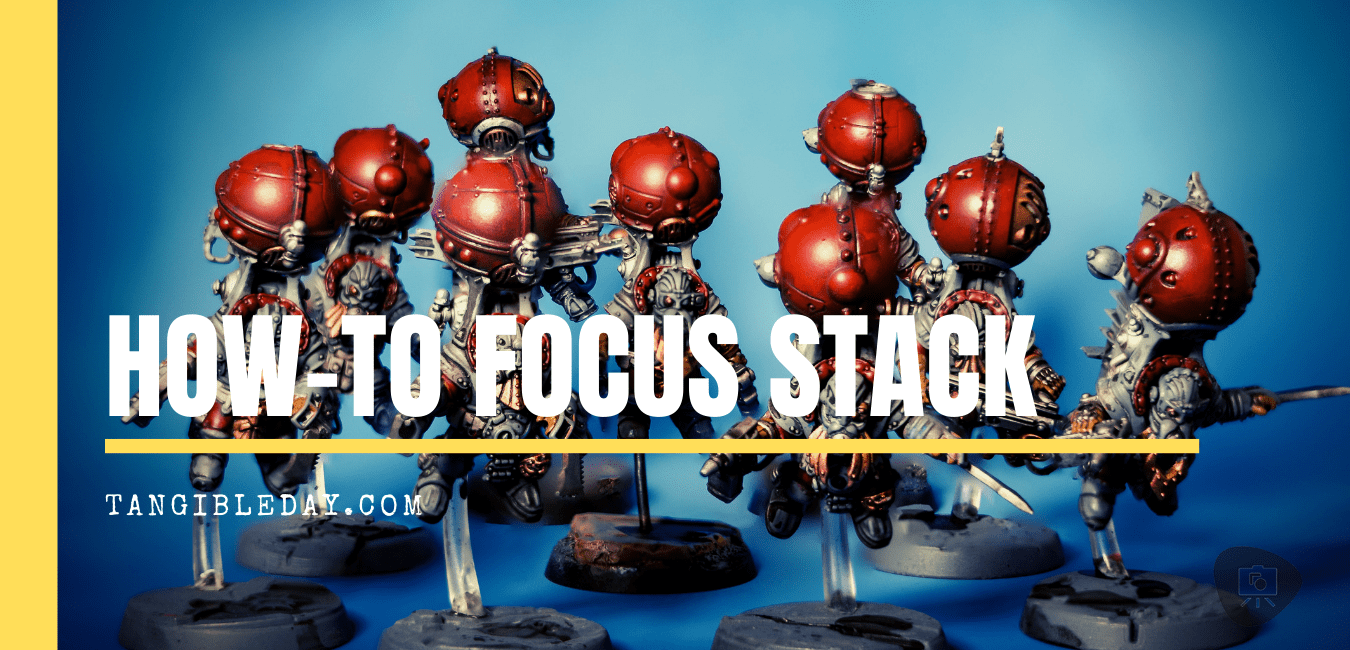 Focus Stack for Better Miniatures Photos - Improve your miniature photography with focus stacking