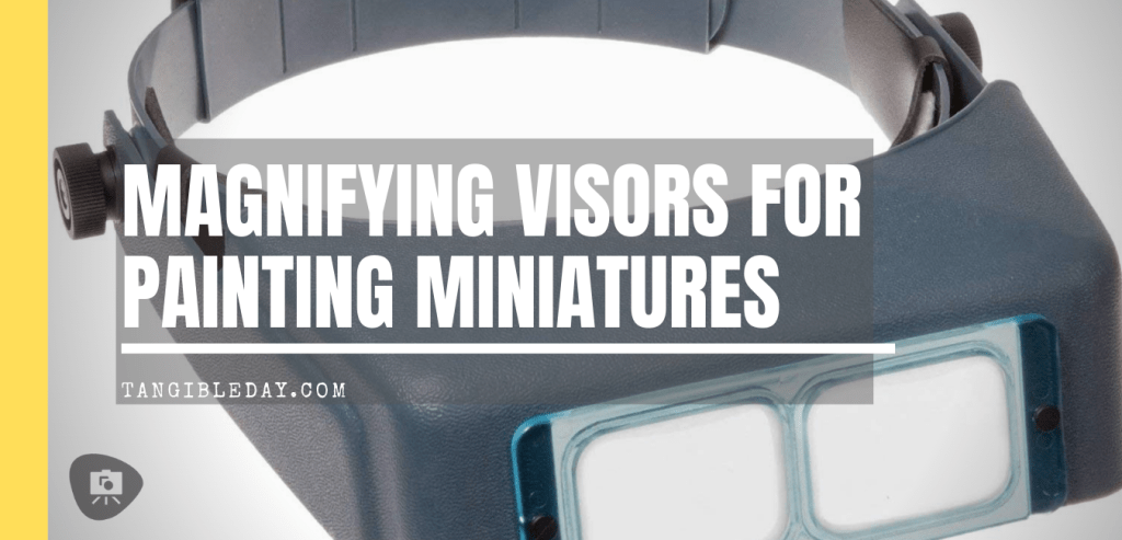 Magnifying Visors for Painting Miniatures (Tips and Recommendation)