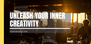 How to Unleash Your Inner Creativity (6 Ways)
