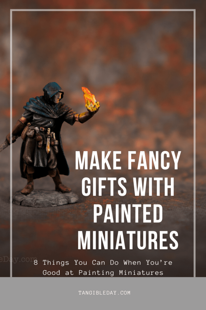 You Can Make Fancy Gifts  - 8 other things you can do when you paint miniatures and models well