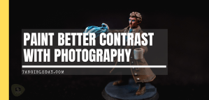 How to Paint High Contrast Miniatures with Photography (5 Steps)