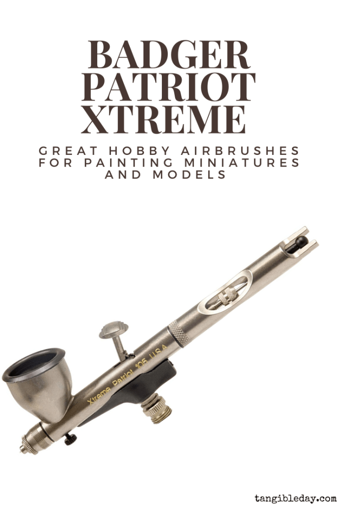 Recommended top 10 best airbrushes for painting miniatures and models - hobby and starter airbrushing - Badger patriot extreme xtreme airbrush