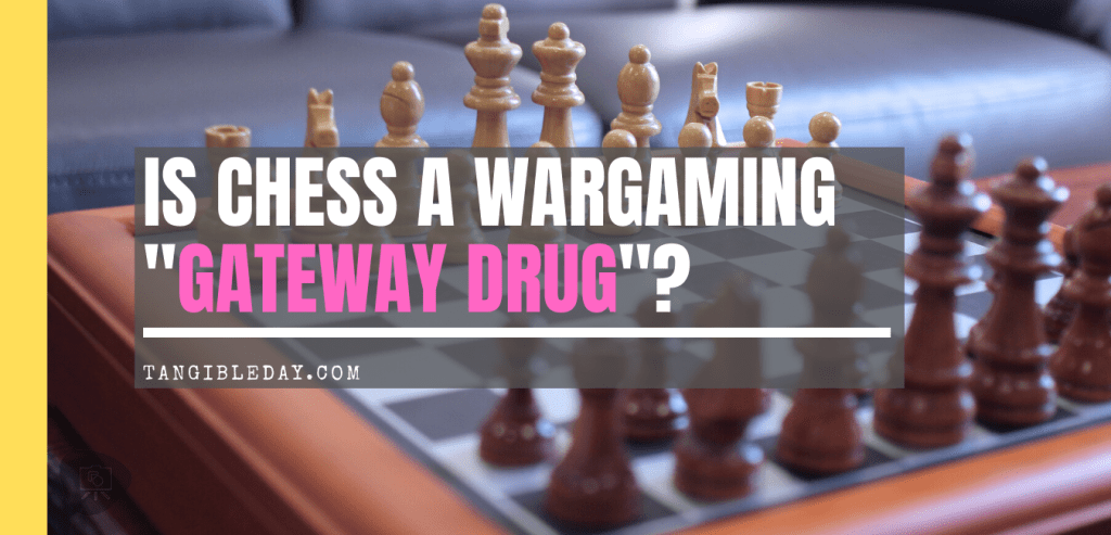 Is chess a wargaming gateway drug? - Chess addiction - Reasons to play chess