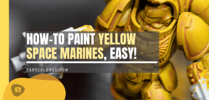 How to Paint Yellow Space Marines (Easy and Fast)