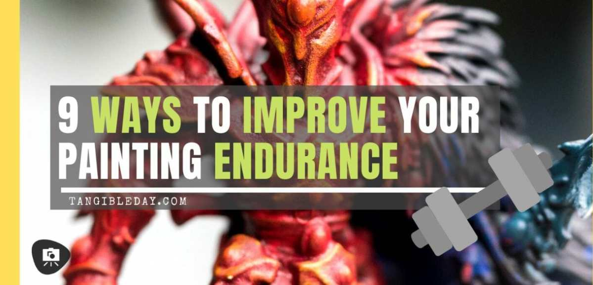 "9 Natural Ways to Improve Your ""Miniature Painting Endurance"""