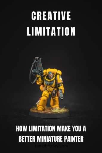 Creative limitation makes your art better - how to paint miniatures - banner - how to paint miniatures better - how to improve miniature painting - limitation breed creativity - how to be more creative - plan for limitations