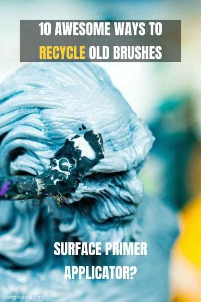 10 Great Ways to Recycle Old Hobby Paint Brushes - Ideas for recycling old brushes - reuse old brushes - recycle paint brushes - ideas to recycle hobby brushes - primer applicator