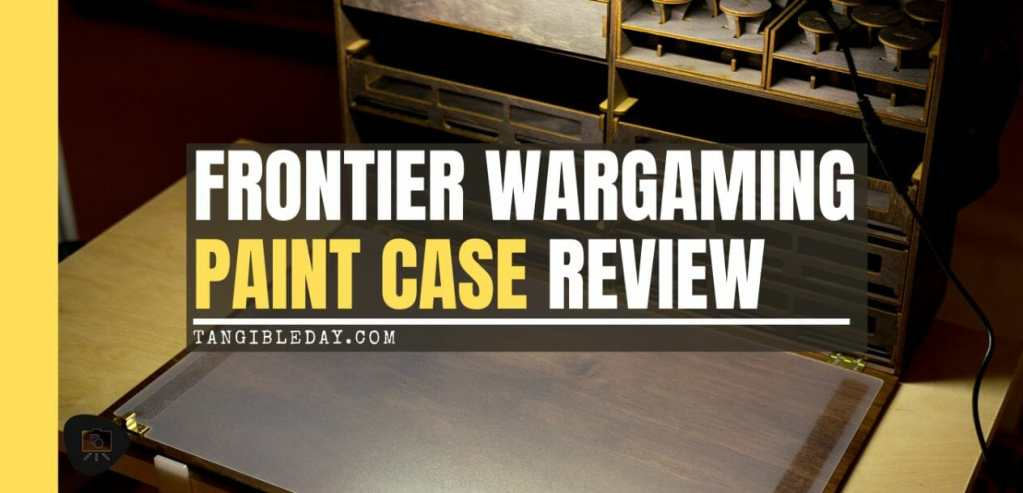 Frontier Wargaming Portable Paint Station Paint Case Review – Best painting station for painting miniatures and models – hobby paint station review – Frontier wargaming paint case for miniatures and hobbies – travel and portable miniature painting stations for hobbyists – banner