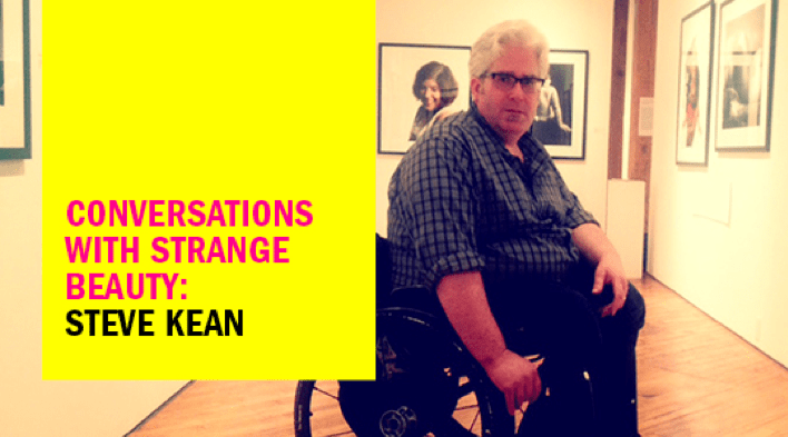 Conversations with Strange Beauty: Steve Kean