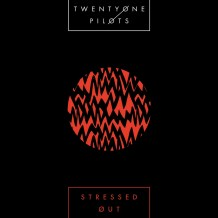 """Stressed out"", Twentyone Pilots"