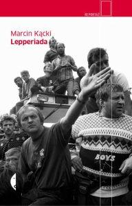 Lepperiada 192x300 - Lepperiada - Marcin Kącki