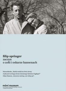 Zaczyn. O Zofii i Oskarze Hansenach 219x300 - Zaczyn. O Zofii i Oskarze Hansenach - Filip Springer