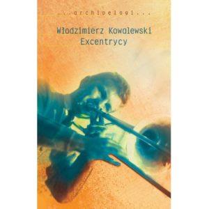 Excentrycy 300x300 - Excentrycy – Włodzimierz Kowalewski