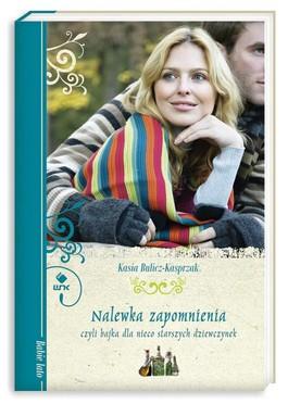 Nalewka zapomnienia - Nalewka zapomnienia - Kasia Bulicz-Kasprzak