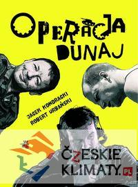 Operacja Dunaj - Operacja Dunaj - Jacek Kondracki Robert Urbański