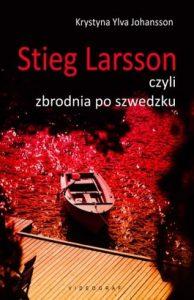 Stieg Larsson czyli zbrodnia po szwedzku 194x300 - Stieg Larsson, czyli zbrodnia po szwedzku - Krystyna Ylva Johansson