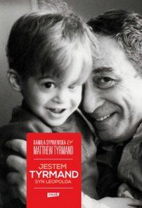 Jestem Tyrmand syn Leopolda 205x300 - Jestem Tyrmand, syn Leopolda - Matthew Tyrmand, Kamila Sypniewska