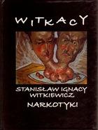Narkotyki - Narkotyki - Stanisław Ignacy Witkiewicz