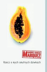 Rzecz o mych smutnych dziwkach 197x300 - Rzecz o mych smutnych dziwkach - Gabriel Marquez