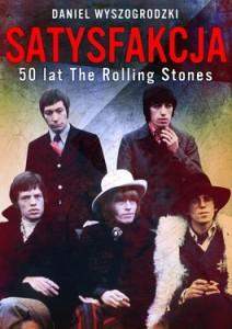 Satysfakcja. 50 lat The Rolling Stones 212x300 - Satysfakcja. 50 lat The Rolling Stones - Daniel Wyszogrodzki