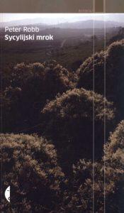 Sycylijski mrok 175x300 - Sycylijski mrok - Peter Robb