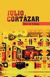 Gra w klasy 196x300 - Gra w klasy - Julio Cortazar