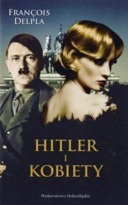 Hitler i kobiety 188x300 - Hitler i kobiety - Francois Delpla