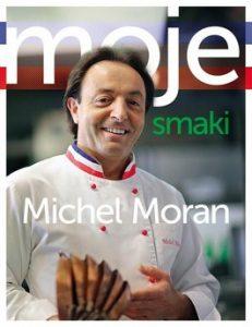 Moje smaki 231x300 - Moje smaki - Michel Moran