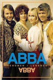 Abba. Fenomen i legenda - Abba. Fenomen i legenda - Marzena Tarka
