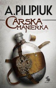 Carska manierka 192x300 - Carska manierka - Andrzej Pilipiuk