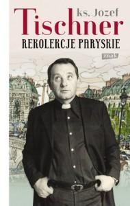 Rekolekcje paryskie 190x300 - Rekolekcje paryskie - Józef Tischner