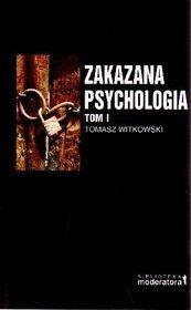 Zakazana psychologia - Zakazana psychologia - tom 1 - Tomasz Witkowski