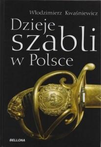 Dzieje szabli w Polsce 207x300 - Dzieje szabli w Polsce - Władysław Kwaśniewicz