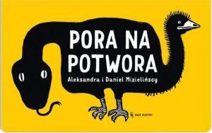 Pora na potwora 300x188 - Pora na potwora - Aleksandra Mizielińska Daniel Mizieliński