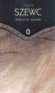 Zmierzchy i poranki 180x300 - Zmierzchy i poranki - Piotr Szewc